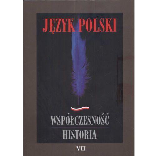 Język polski. Współczesność. Historia 7