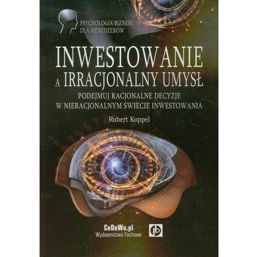 Inwestowanie a irracjonalny umysł - Robert Koppel, CeDeWu