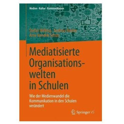 Mediatisierte Organisationswelten in Schulen, 1 (9783658036768)