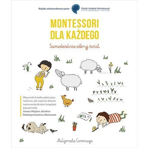 Montessori dla każdego. Samodzielnie odkryj Świat - Wydawnictwo Znak