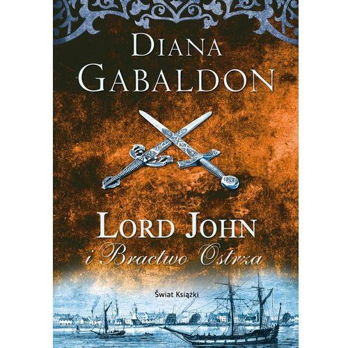 Lord John i Bractwo Ostrza - Diana Gabaldon DARMOWA DOSTAWA KIOSK RUCHU (2017)