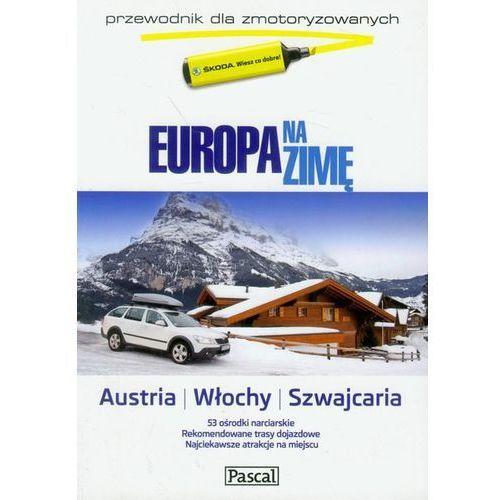 EUROPA NA ZIMĘ. PRZEWODNIK DLA ZMOTORYZOWANYCH. AUSTRIA, WŁOCHY, SZWAJCARIA (9788375138344)