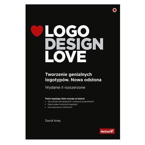 Logo Design Love. Tworzenie genialnych... w.2 (9788328347427)