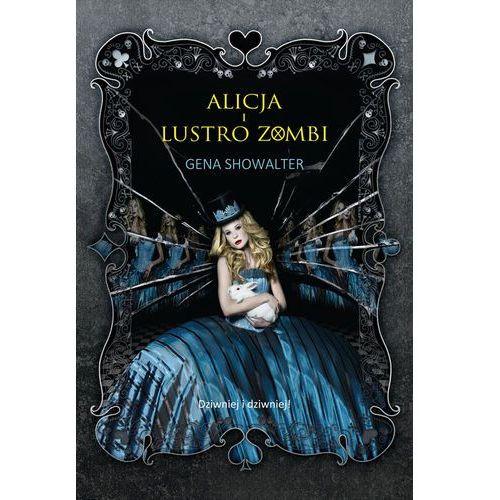 Alicja i Lustro Zombi - Gena Showalter (448 str.)