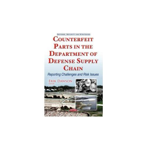 Counterfeit Parts in the Department of Defense Supply Chain