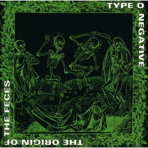Type O Negative - ORIGIN OF THE FECES (0016861876227)