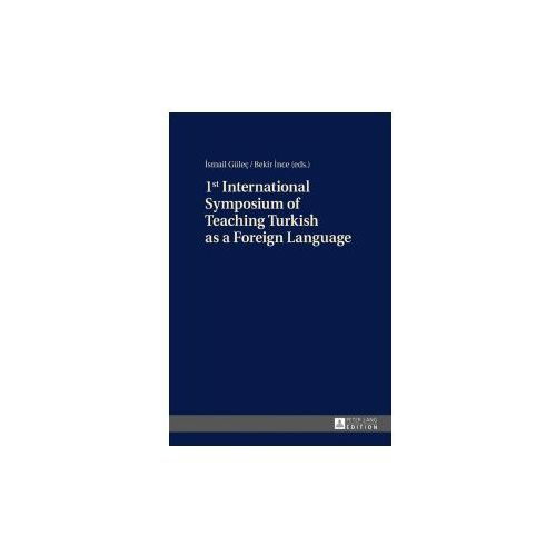 1st International Symposium of Teaching Turkish as a Foreign Language (9783631667057)