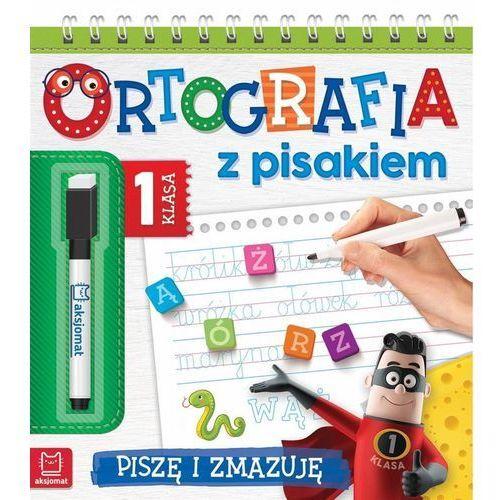 Ortografia z pisakiem Klasa 1 Piszę i zmazuję - Praca zbiorowa (9788381062695)