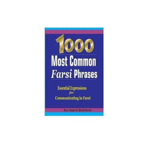 1000 Most Common Farsi Phrases: Essential Expressions for Communicating in Farsi