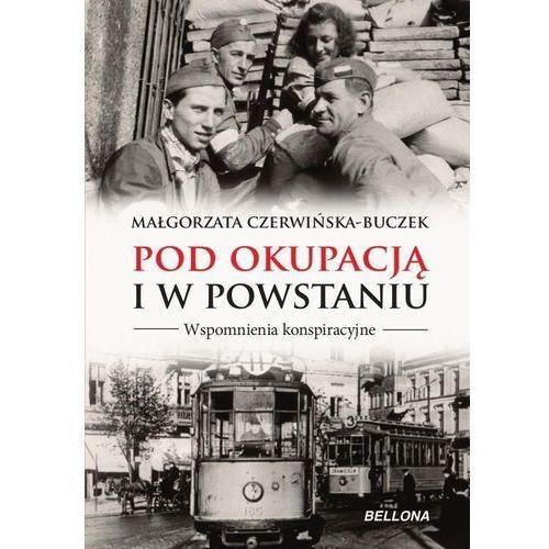 Pod okupacją i w powstaniu. Wspomnienia... (320 str.)