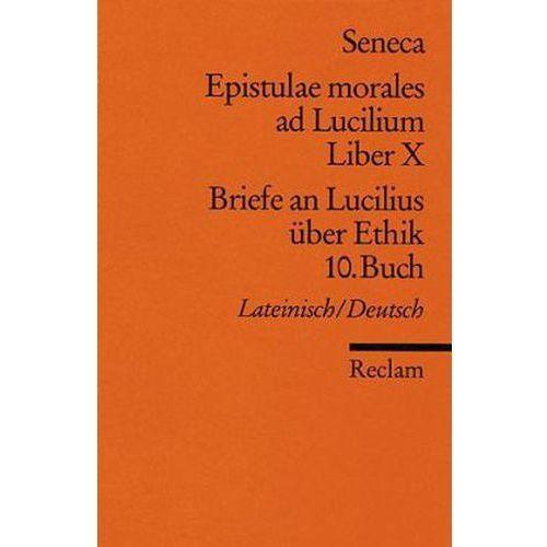 Briefe an Lucilius über Ethik. Epistulae morales ad Lucilium. Tl.10