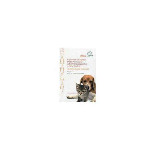 Wybrane wrodzone wady rozwojowe i choroby dziedziczne u psów i kotów - Schollenberger Antoni (2017)