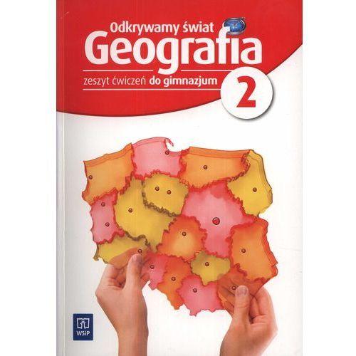 Geografia Odkrywamy świat GIMN kl.2 ćwiczenia / Edycja 2012, WSIP