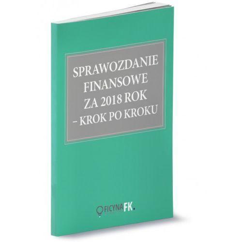 Sprawozdanie finansowe z 2018 krok po kroku - Katarzyna Trzpioła (152 str.)