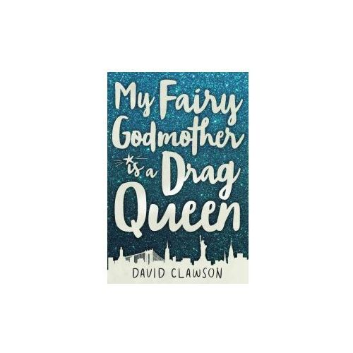 My Fairy Godmother is a Drag Queen (9781510714113)