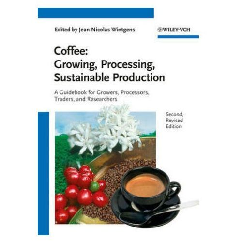 Coffee: Growing, Processing, Sustainable Production, Wiley-VCH Verlag GmbH