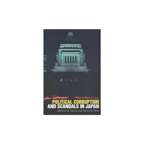Political Corruption and Scandals in Japan (9781501715655)