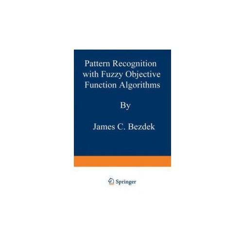 Pattern Recognition with Fuzzy Objective Function Algorithms