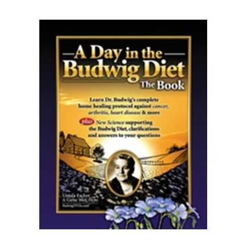 Day in the Budwig Diet: The Book (9781466495074)