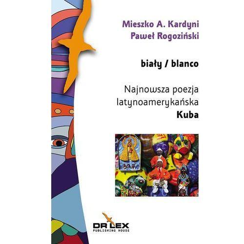 Biały / blanco Najnowsza poezja latynoamerykańska Kuba (antologia) (9788361448907)
