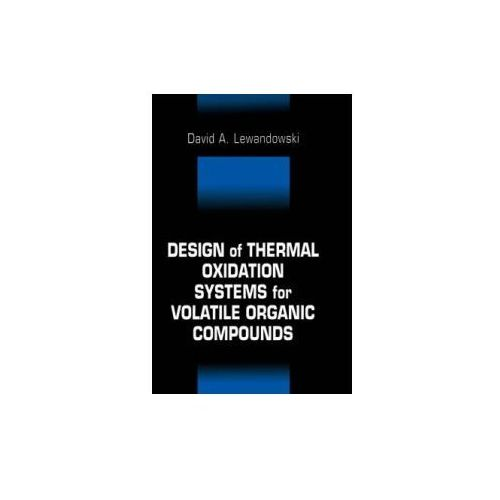 Design of Thermal Oxidation Systems for Volatile Organic Compounds (9781566704106)