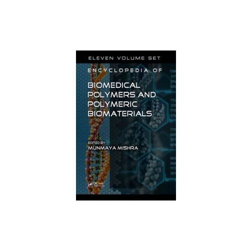 Encyclopedia of Biomedical Polymers and Polymeric Biomaterials (9781439898796)