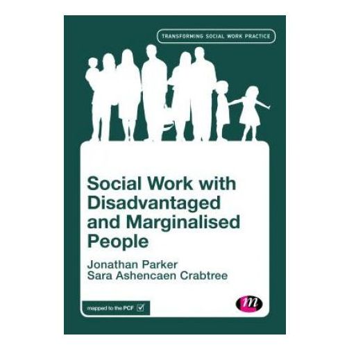Social Work with Disadvantaged and Marginalised People (9781473994584)