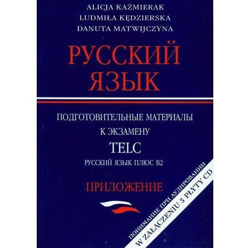 Russkij jazyk. Podgotobitielnyje materiały k ekzamienu TELC. Russkij jazyk plus B2. Priłożienie (+ 3 CD) (68 str.)