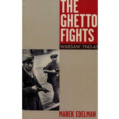 The Ghetto Fights Warsaw 1943-45 - Wysyłka od 3,99 - porównuj ceny z wysyłką (2016)