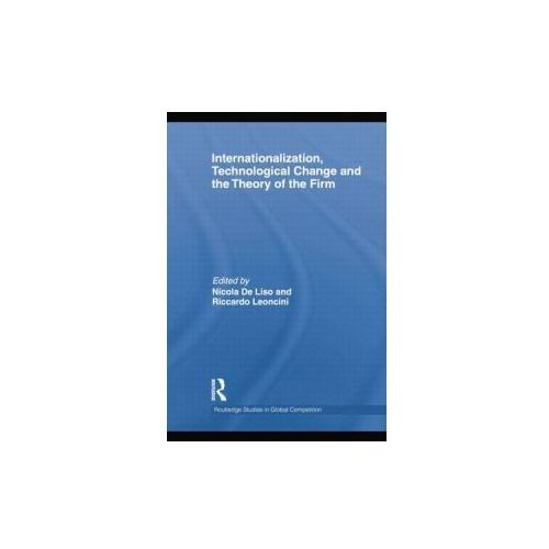 Internationalization, Technological Change and the Theory of the Firm (9781138014039)