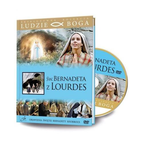Ludzie Boga. Św. Bernadeta z Lourdes DVD + książka