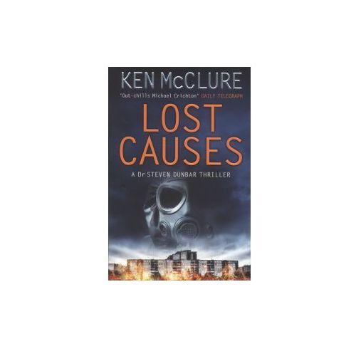 Lost Causes : A Dr. Steven Dunbar Thriller