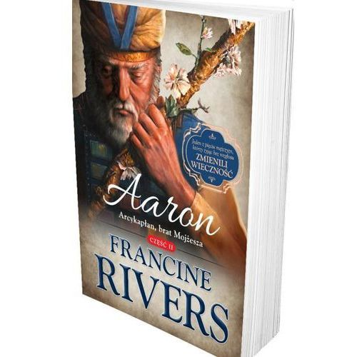 Aaron. Arcykapłan, brat Mojżesza cz.2, Rivers Francine