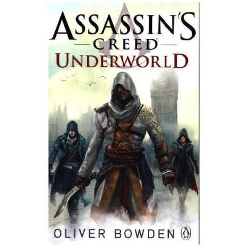 Assassin's Creed - Underworld, Oliver Bowden