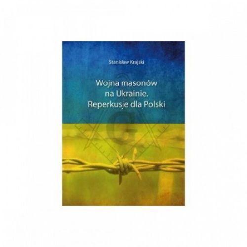 Wojna masonów na Ukrainie. Reperkusje dla Polski, oprawa broszurowa