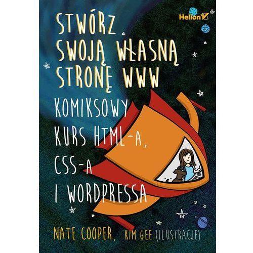 Stwórz swoją własną stronę WWW. Komiksowy kurs HTML-a, CSS-a i WordPressa, oprawa miękka