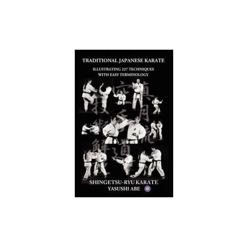 Traditional Japanese Karate: Illustrating 227 Techniques with Easy Terminology (9781461198123)