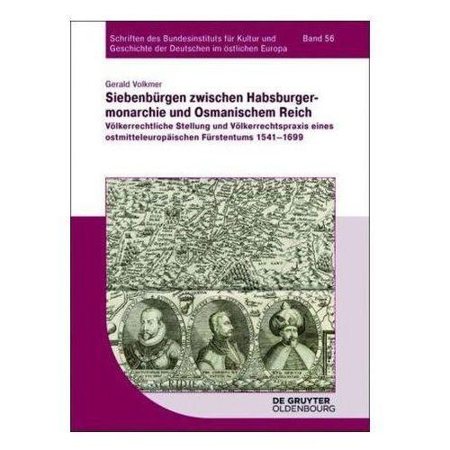 Siebenbürgen zwischen Habsburgermonarchie und Osmanischem Reich