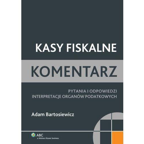 Kasy fiskalne. Komentarz [EBOOK PDF] (Adam Bartosiewicz)