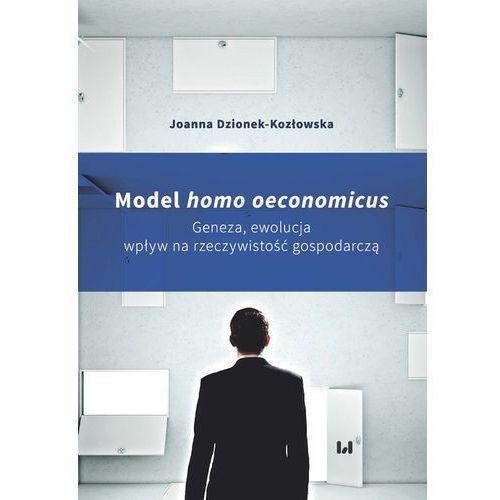 Model homo oeconomicus - Joanna Dzionek-Kozłowska (266 str.)