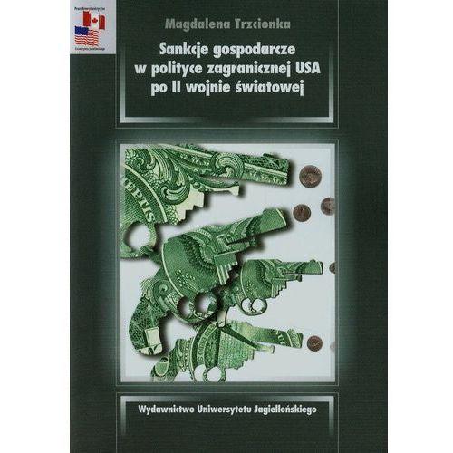 Sankcje gospodarcze w polityce zagranicznej USA po II wojnie światowej (298 str.)