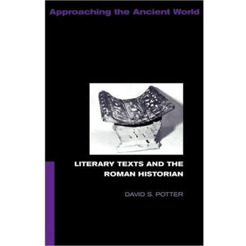Literary Texts and the Roman Historian