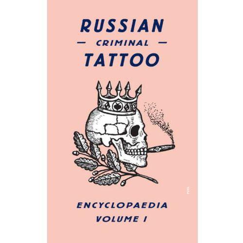 Russian Criminal Tattoo Encyclopaedia: v. 1, Danzig Baldaev