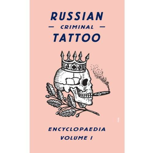 Russian Criminal Tattoo Encyclopaedia: v. 1, Danzig Baldaev
