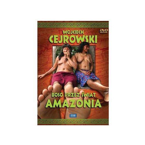 Wojciech Cejrowski. Boso przez świat: Amazonia (5902600066057)