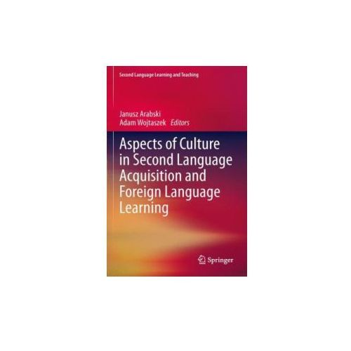 Aspects of Culture in Second Language Acquisition and Foreign Language Learning (9783642271175)
