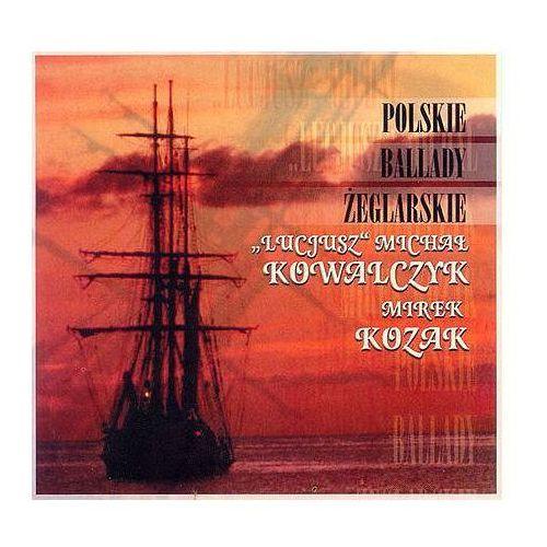 """""""Lucjusz"""" Michał Kowalczyk - Polskie ballady żeglarskie, CDMTJ10128"""