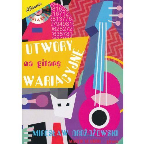An drożdżowski mirosław ″utwory na gitarę wariacyjne″, marek ulański- gitara. książka + cd