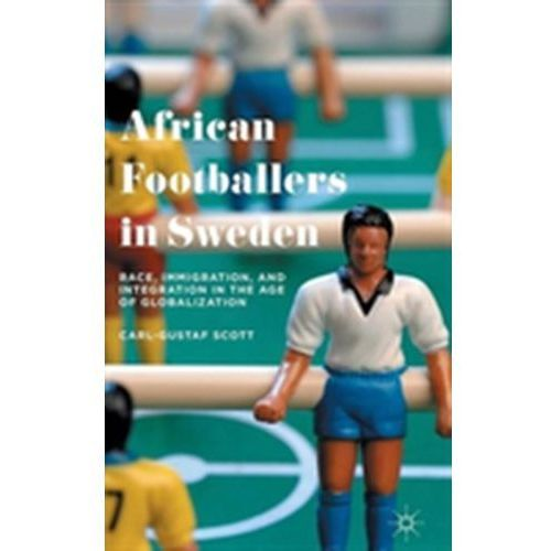 African Footballers in Sweden (9781137542076)