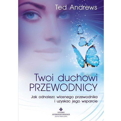 Twoi Duchowi Przewodnicy, Ted Andrews